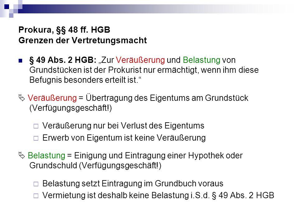 Prokura, §§ 48 ff. HGB Grenzen der Vertretungsmacht