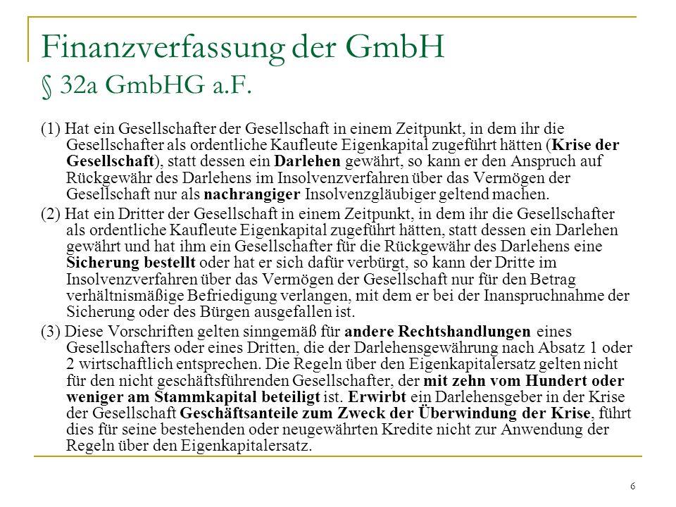 Finanzverfassung der GmbH § 32a GmbHG a.F.