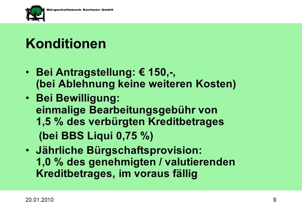 Konditionen Bei Antragstellung: € 150,-, (bei Ablehnung keine weiteren Kosten)