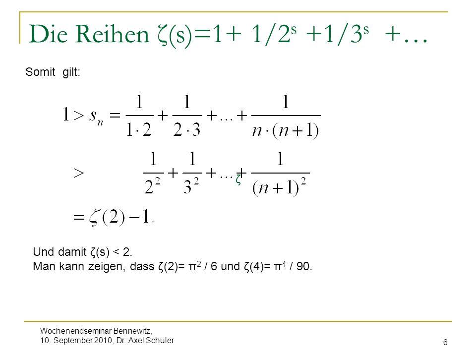Die Reihen ζ(s)=1+ 1/2s +1/3s +…