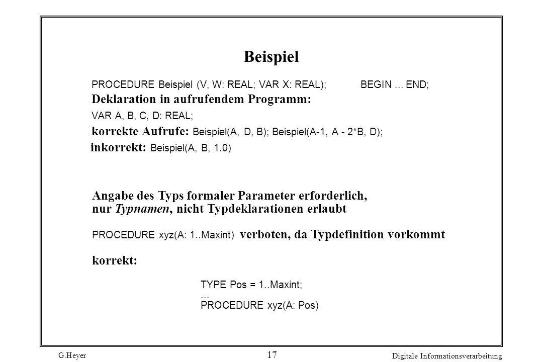 Beispiel Deklaration in aufrufendem Programm: VAR A, B, C, D: REAL;