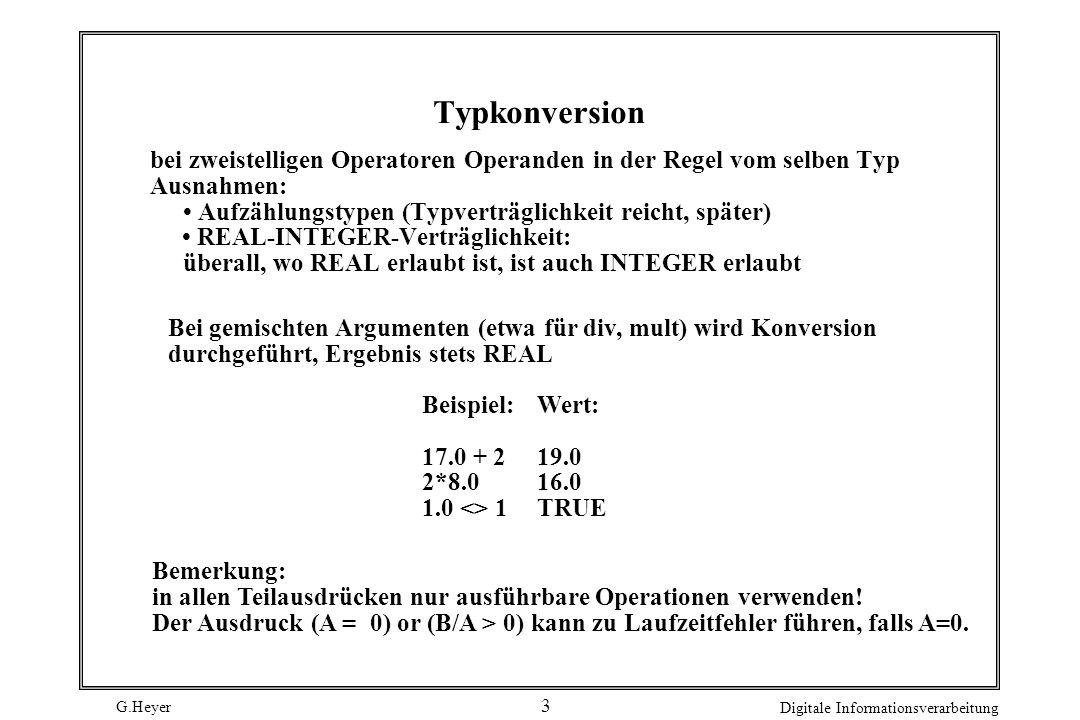 Typkonversion bei zweistelligen Operatoren Operanden in der Regel vom selben Typ. Ausnahmen: • Aufzählungstypen (Typverträglichkeit reicht, später)