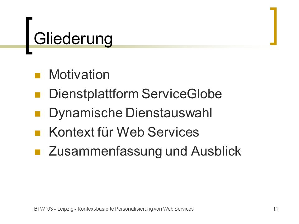 Gliederung Motivation Dienstplattform ServiceGlobe
