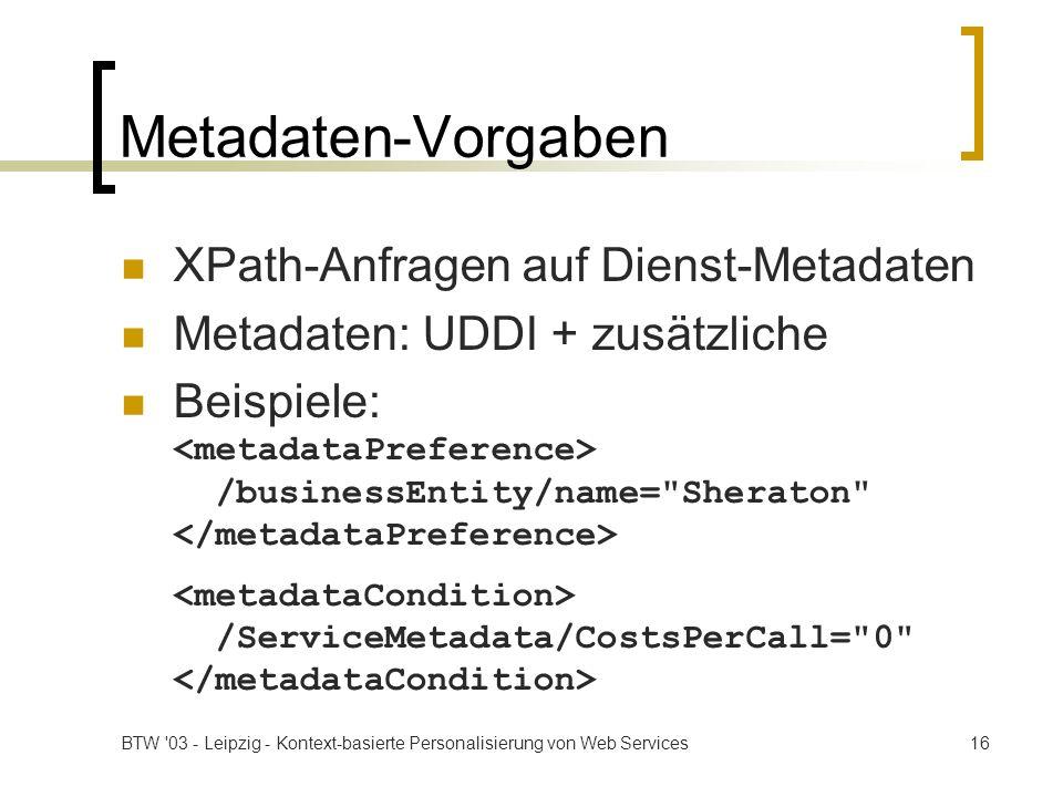 Metadaten-Vorgaben XPath-Anfragen auf Dienst-Metadaten