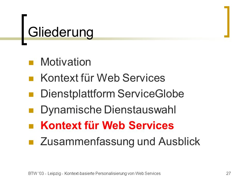 Gliederung Motivation Kontext für Web Services