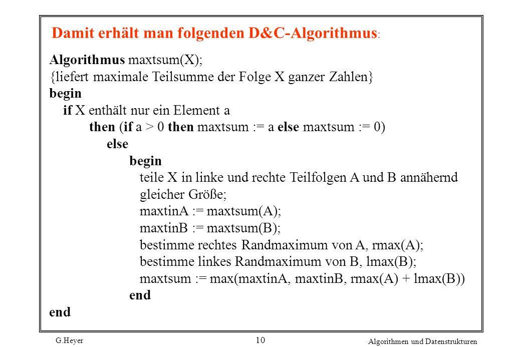 Damit erhält man folgenden D&C-Algorithmus: