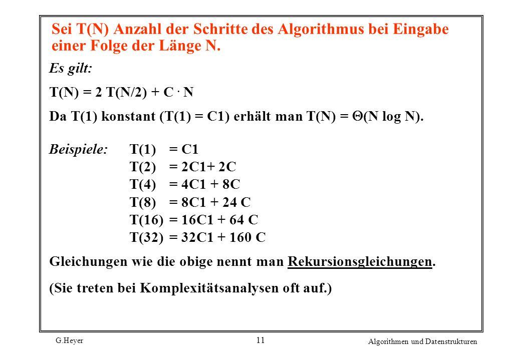 Sei T(N) Anzahl der Schritte des Algorithmus bei Eingabe einer Folge der Länge N.