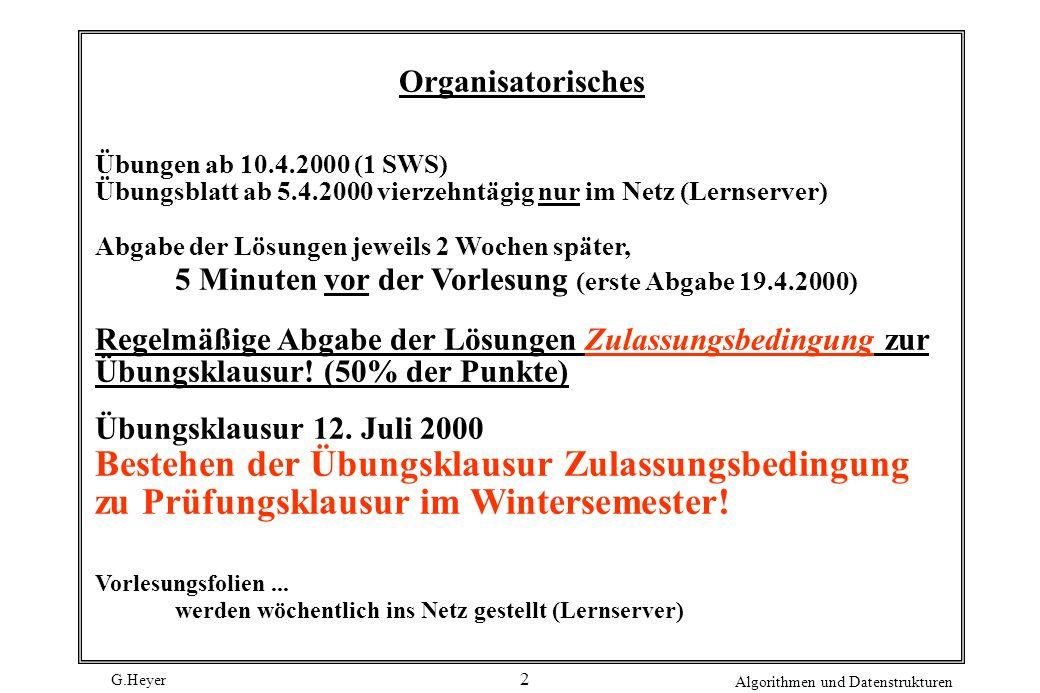 Organisatorisches Übungen ab 10.4.2000 (1 SWS) Übungsblatt ab 5.4.2000 vierzehntägig nur im Netz (Lernserver)