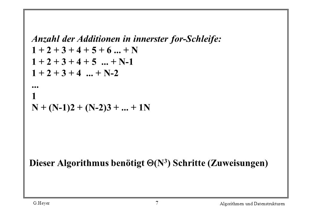 Anzahl der Additionen in innerster for-Schleife: 1 + 2 + 3 + 4 + 5 + 6
