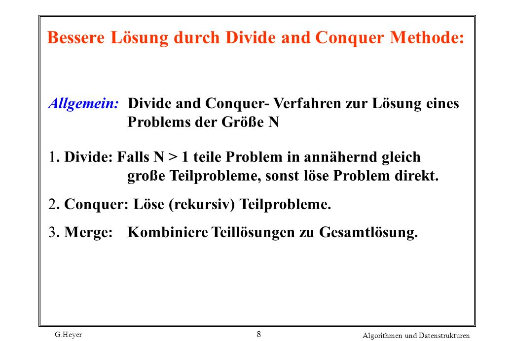 Bessere Lösung durch Divide and Conquer Methode: