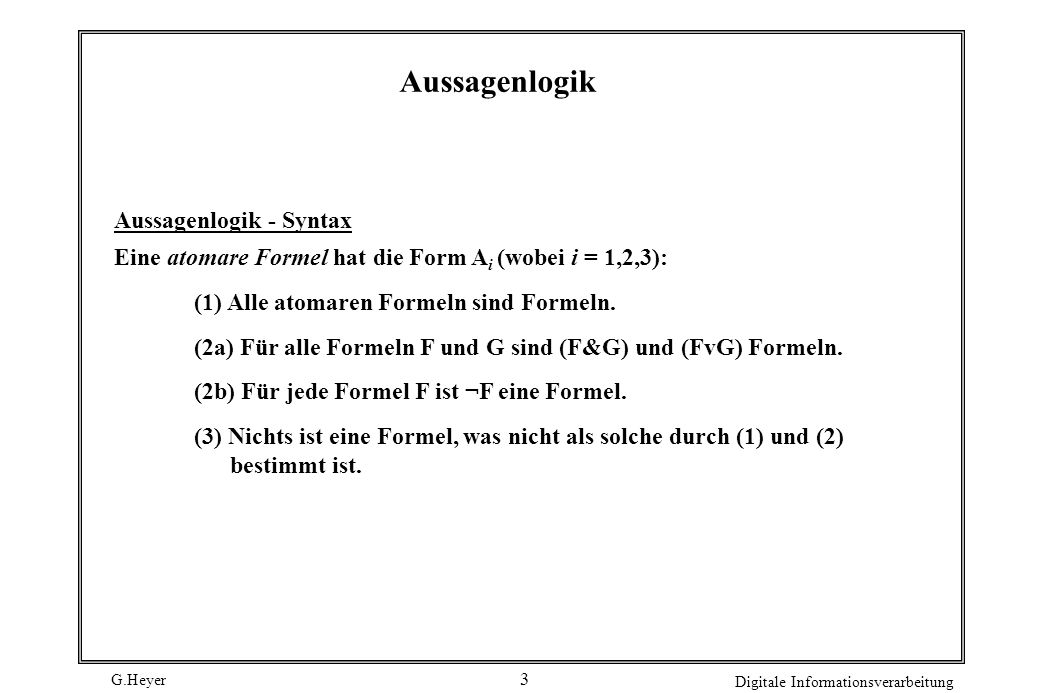 Aussagenlogik Aussagenlogik - Syntax