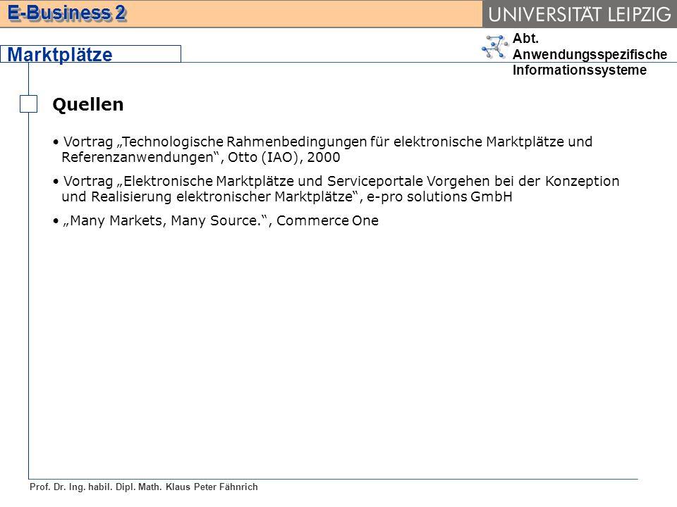 """Marktplätze Quellen. Vortrag """"Technologische Rahmenbedingungen für elektronische Marktplätze und Referenzanwendungen , Otto (IAO), 2000."""