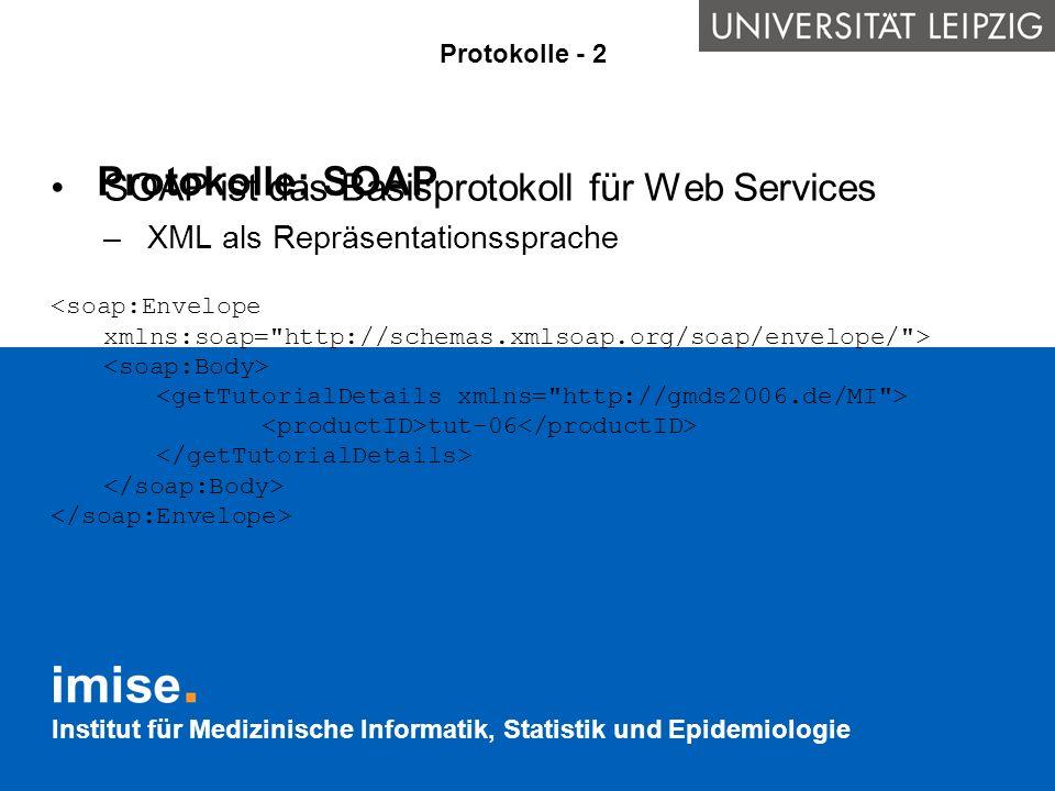 Protokolle: SOAP SOAP ist das Basisprotokoll für Web Services