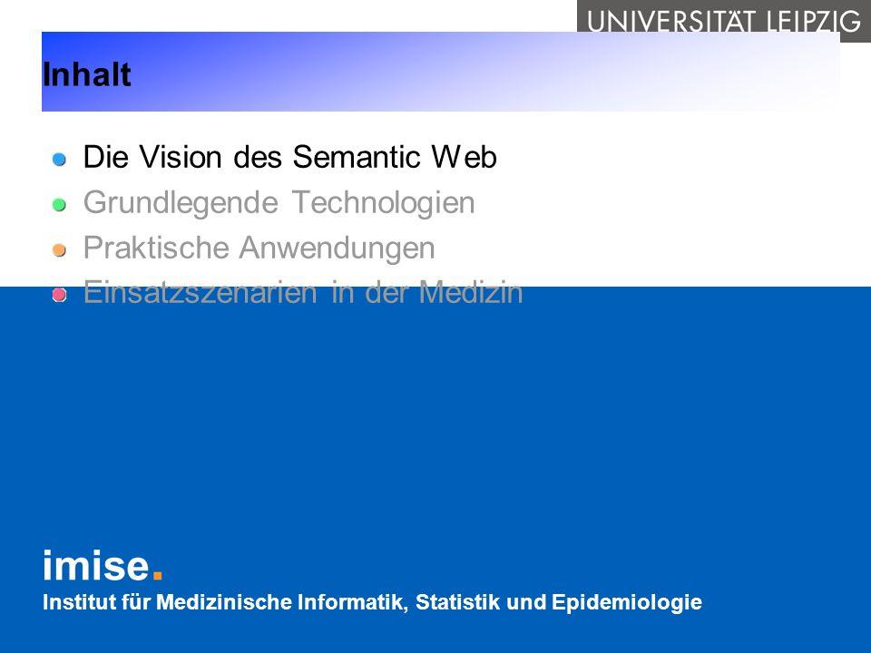 Inhalt Die Vision des Semantic Web Grundlegende Technologien
