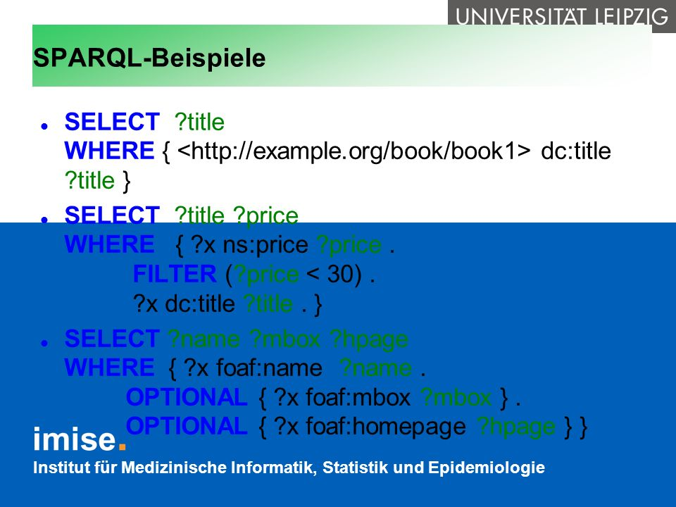 SPARQL-Beispiele SELECT title WHERE { <http://example.org/book/book1> dc:title title }