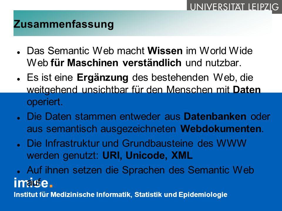 Zusammenfassung Das Semantic Web macht Wissen im World Wide Web für Maschinen verständlich und nutzbar.