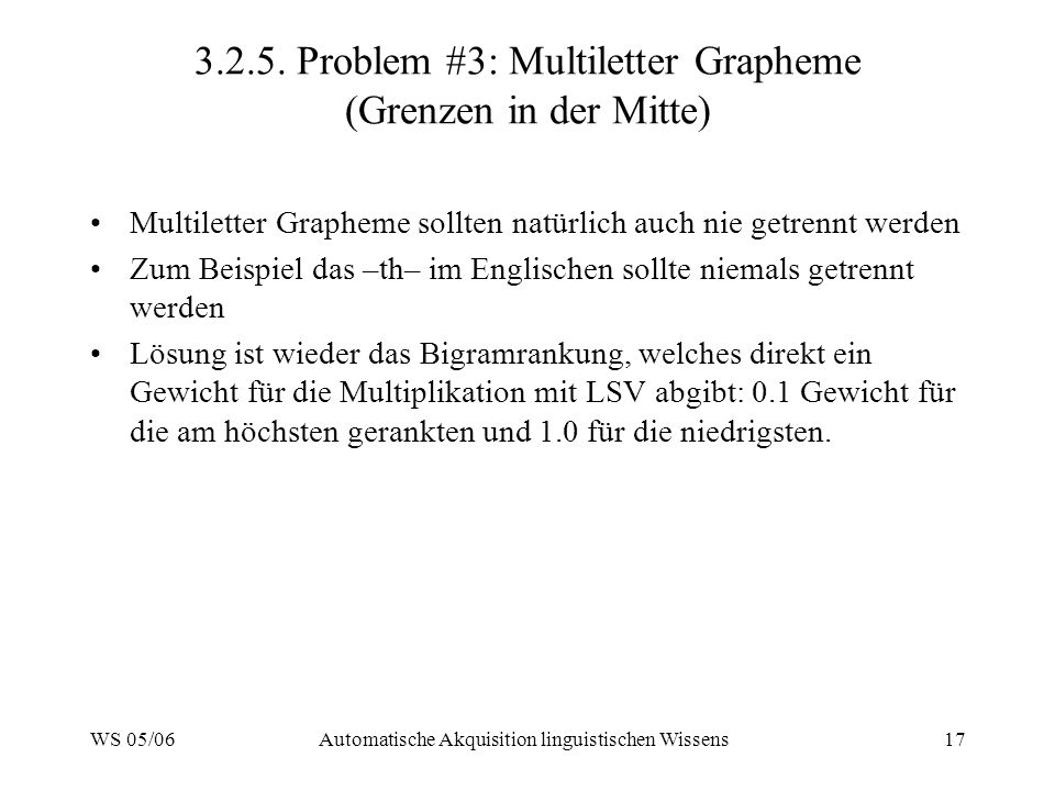 3.2.5. Problem #3: Multiletter Grapheme (Grenzen in der Mitte)
