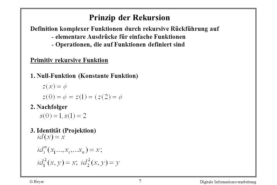 Prinzip der Rekursion Definition komplexer Funktionen durch rekursive Rückführung auf. - elementare Ausdrücke für einfache Funktionen.