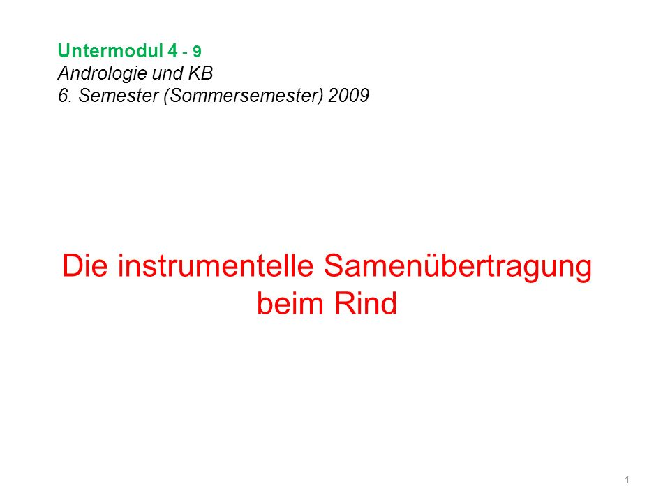 Untermodul 4 - 9 Andrologie und KB 6. Semester (Sommersemester) 2009