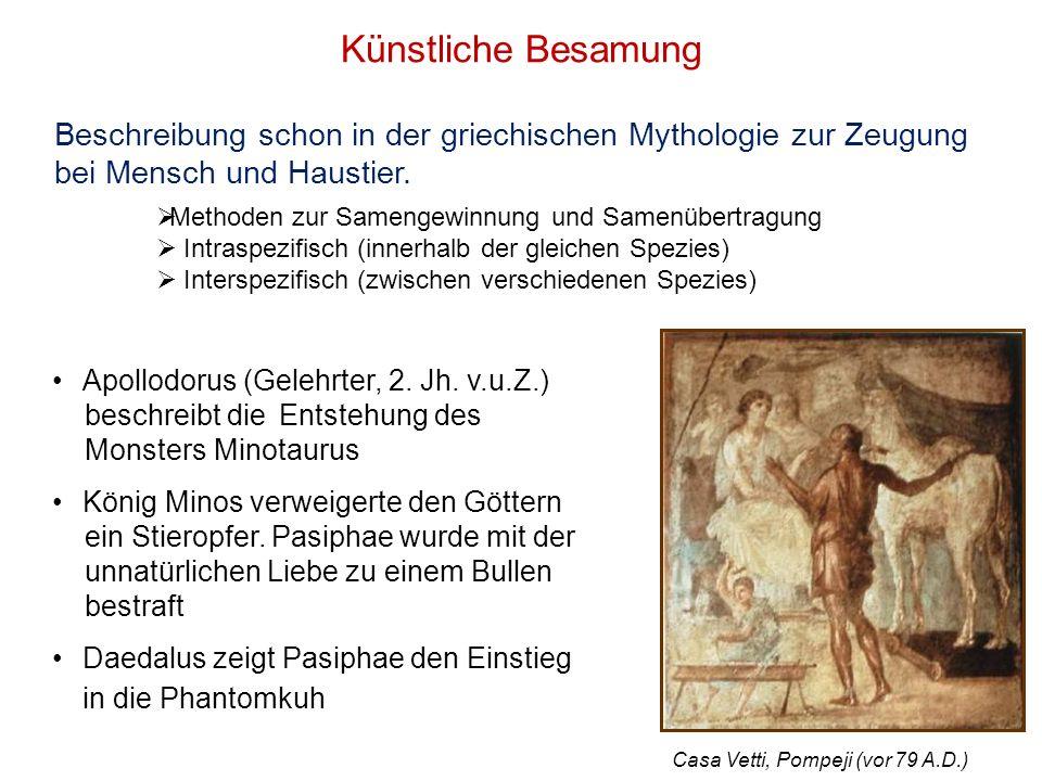 Künstliche Besamung Beschreibung schon in der griechischen Mythologie zur Zeugung bei Mensch und Haustier.