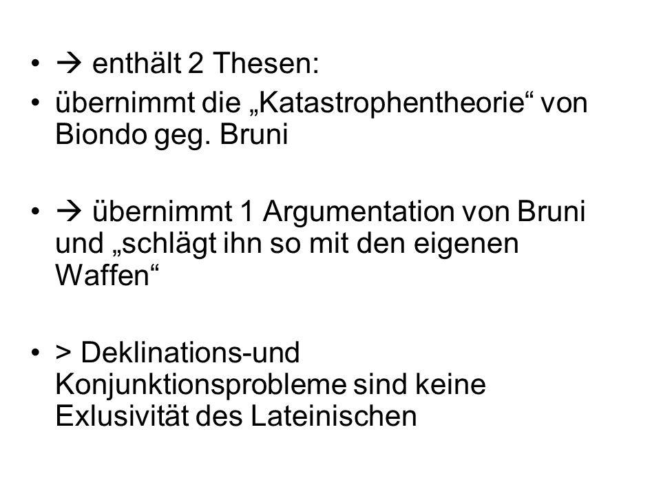 """ enthält 2 Thesen: übernimmt die """"Katastrophentheorie von Biondo geg. Bruni."""