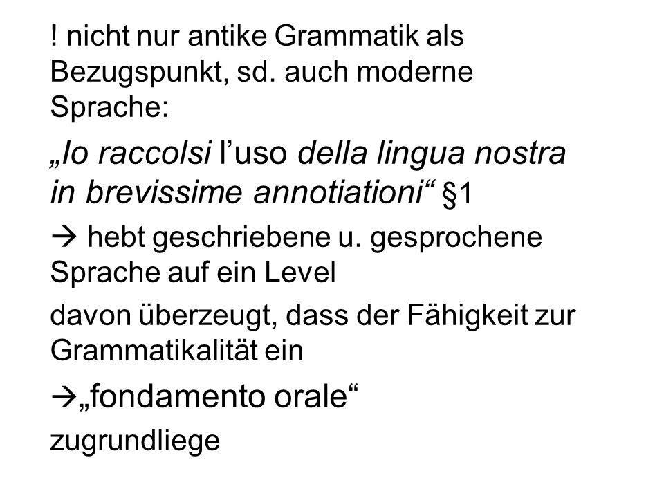 ! nicht nur antike Grammatik als Bezugspunkt, sd. auch moderne Sprache: