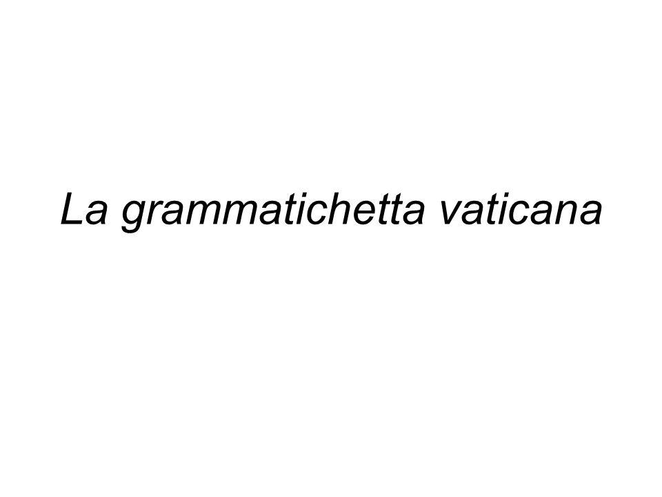 La grammatichetta vaticana