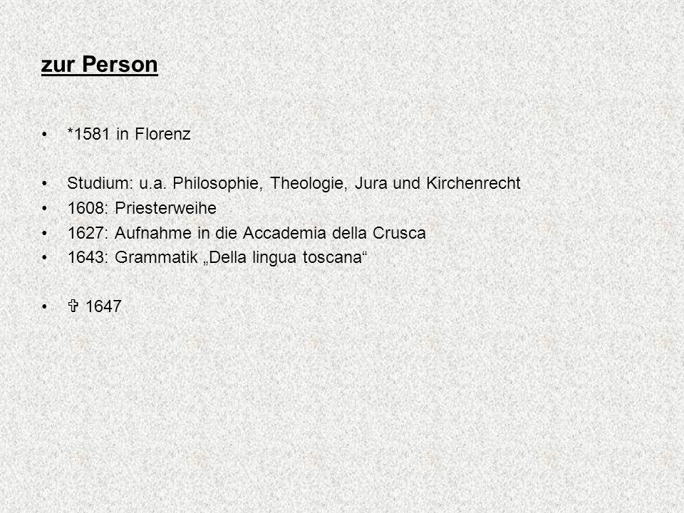 zur Person *1581 in Florenz. Studium: u.a. Philosophie, Theologie, Jura und Kirchenrecht. 1608: Priesterweihe.
