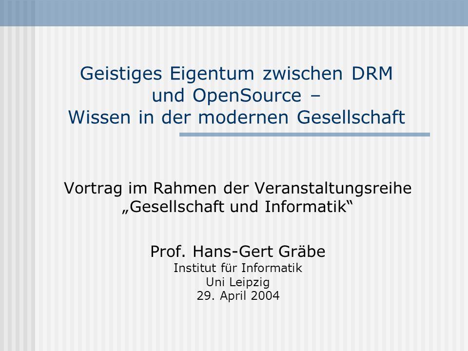 Geistiges Eigentum zwischen DRM und OpenSource – Wissen in der modernen Gesellschaft