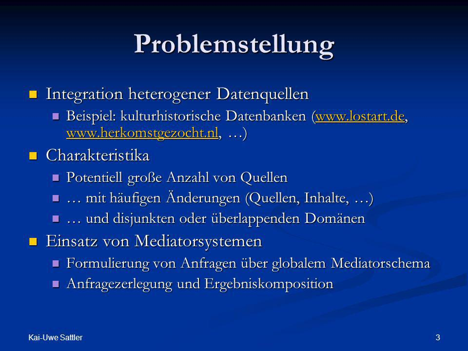 Problemstellung Integration heterogener Datenquellen Charakteristika