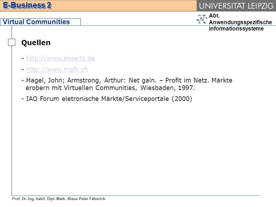 Virtual Communities Quellen http://www.abseits.de http://www.mgfk.ch