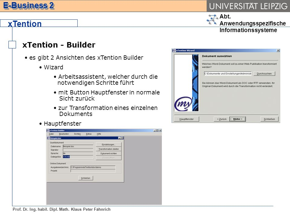 xTention xTention - Builder es gibt 2 Ansichten des xTention Builder
