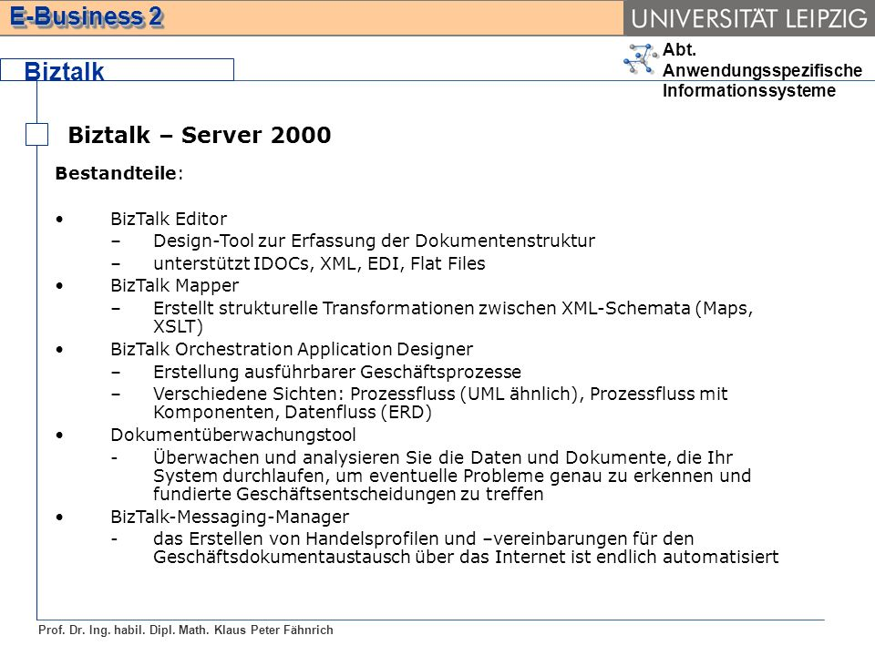 Biztalk Biztalk – Server 2000 Bestandteile: BizTalk Editor