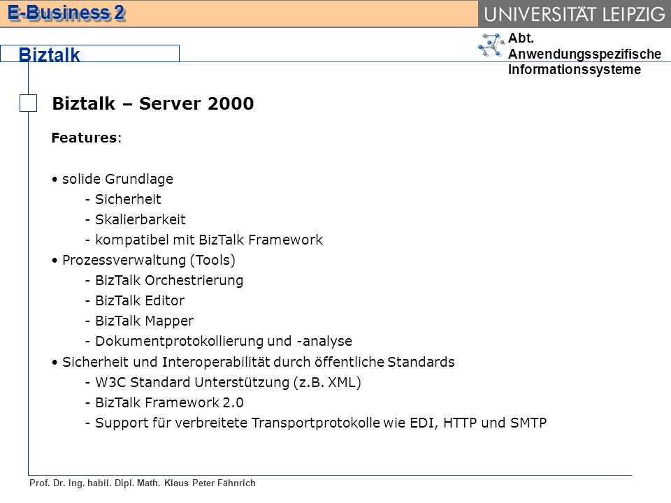Biztalk Biztalk – Server 2000 Features: solide Grundlage Sicherheit