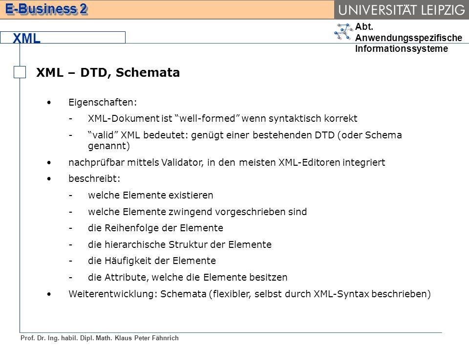 XML XML – DTD, Schemata Eigenschaften: