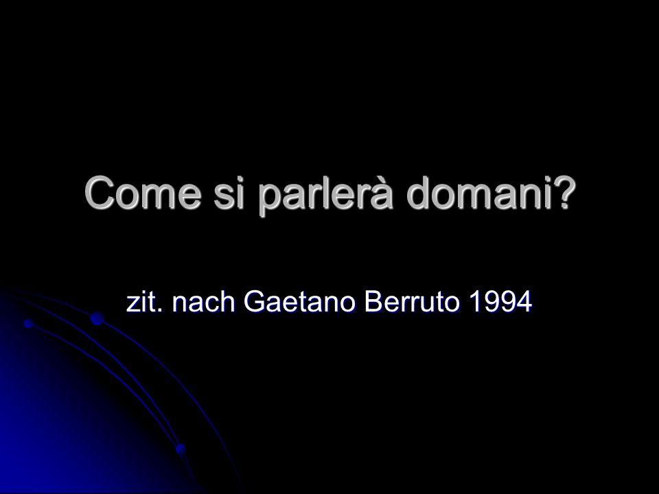 zit. nach Gaetano Berruto 1994