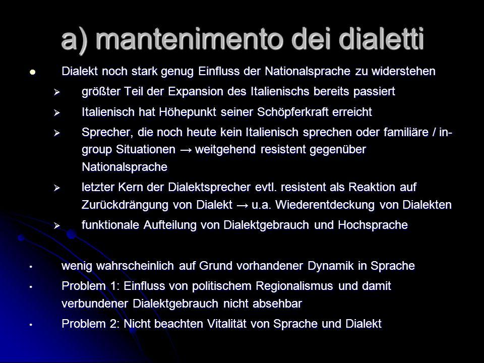a) mantenimento dei dialetti