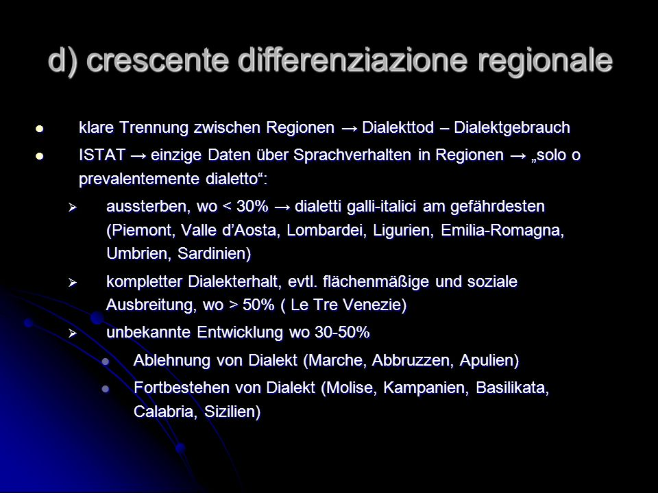 d) crescente differenziazione regionale