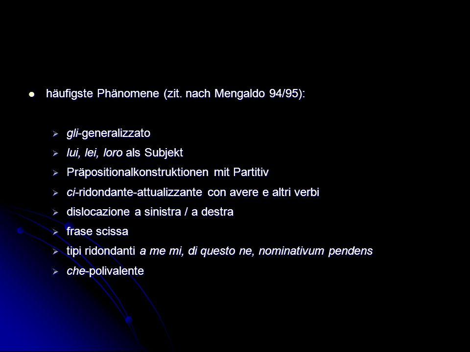 häufigste Phänomene (zit. nach Mengaldo 94/95):