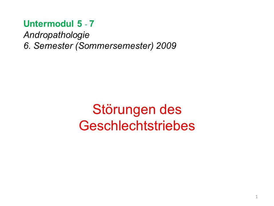 Untermodul 5 - 7 Andropathologie 6. Semester (Sommersemester) 2009