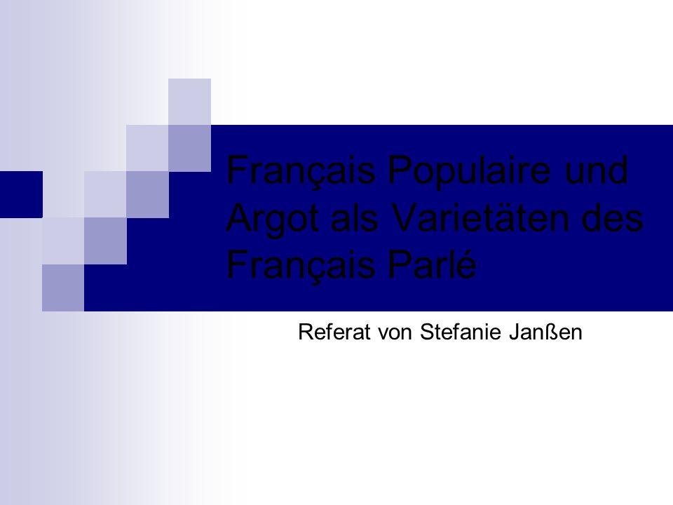Français Populaire und Argot als Varietäten des Français Parlé