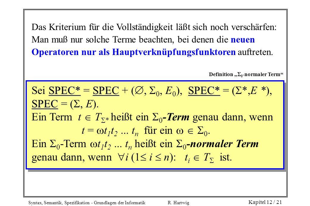 Sei SPEC* = SPEC + (, 0, E0), SPEC* = (*,E *), SPEC = (, E).