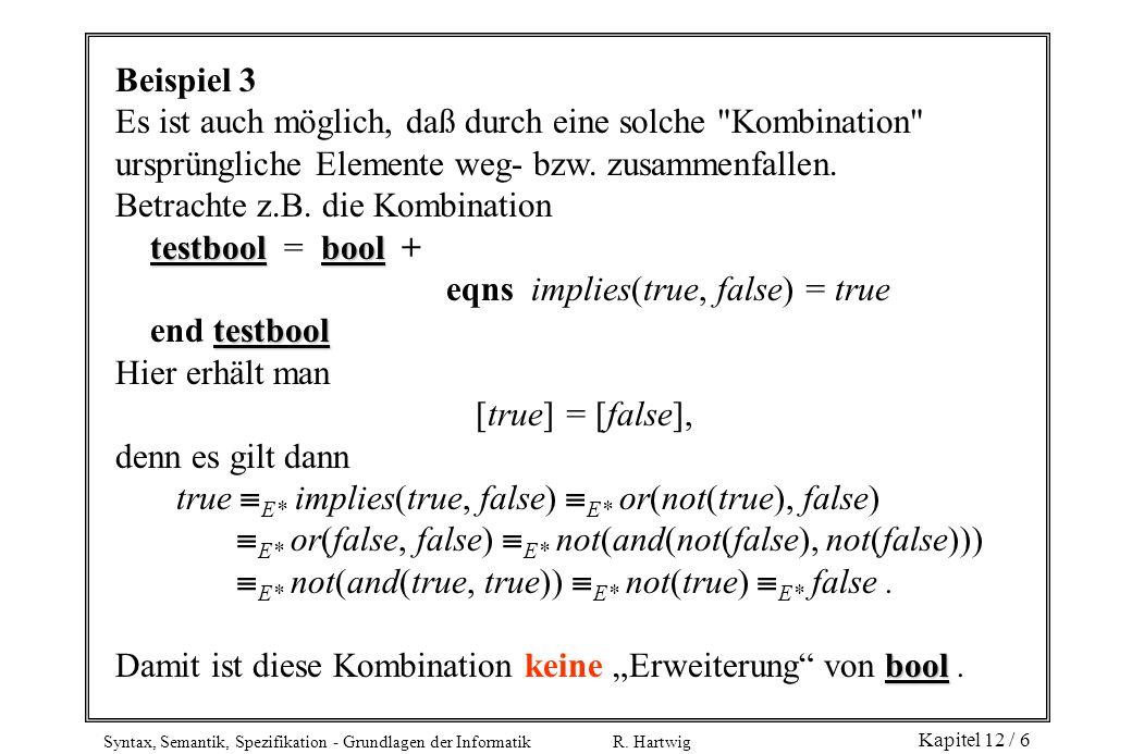 Beispiel 3 Es ist auch möglich, daß durch eine solche Kombination ursprüngliche Elemente weg- bzw. zusammenfallen.