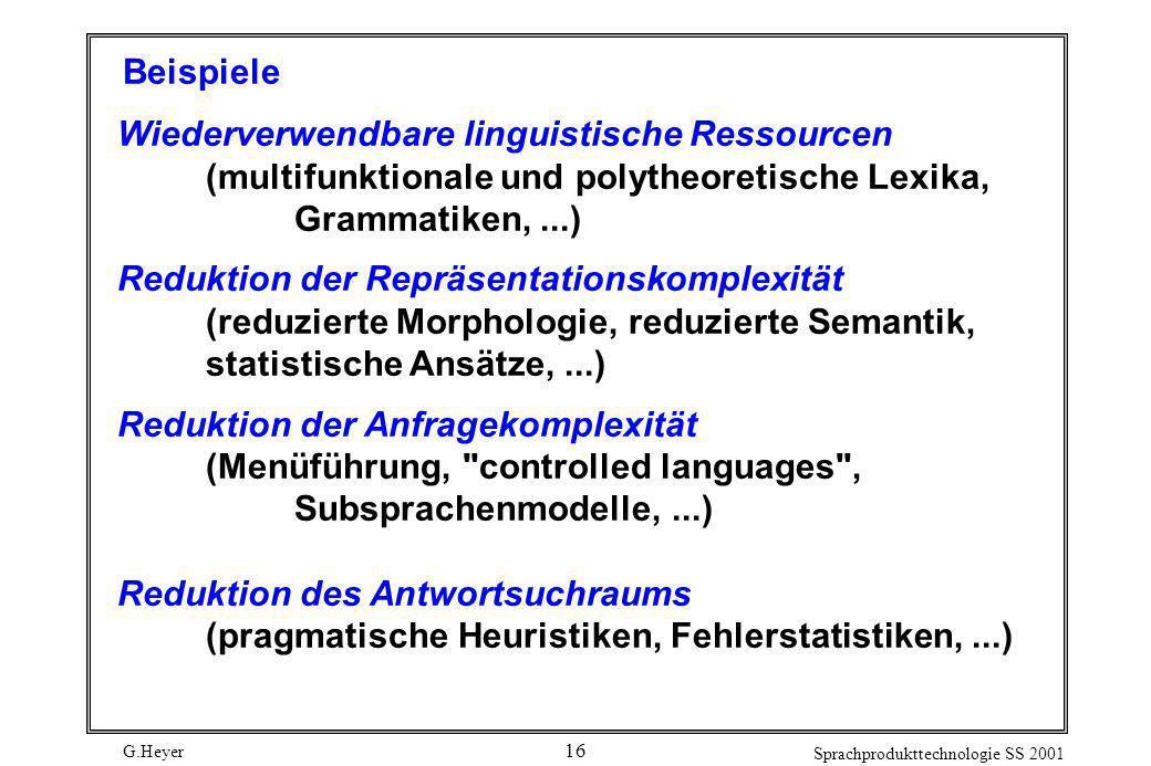 Beispiele Wiederverwendbare linguistische Ressourcen. (multifunktionale und polytheoretische Lexika, Grammatiken, ...)