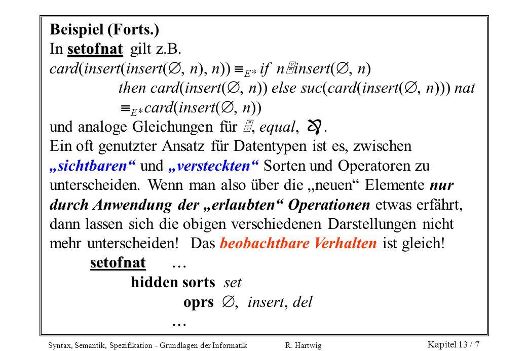 Beispiel (Forts.) In setofnat gilt z.B. card(insert(insert(, n), n)) E* if ninsert(, n)