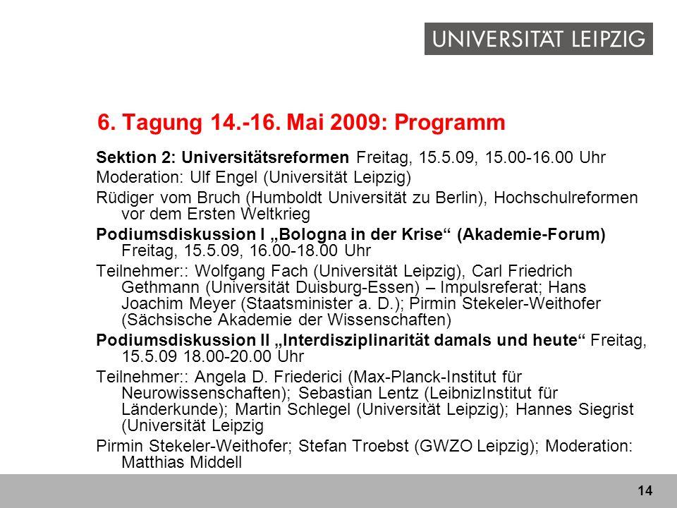 6. Tagung 14.-16. Mai 2009: Programm Sektion 2: Universitätsreformen Freitag, 15.5.09, 15.00-16.00 Uhr.