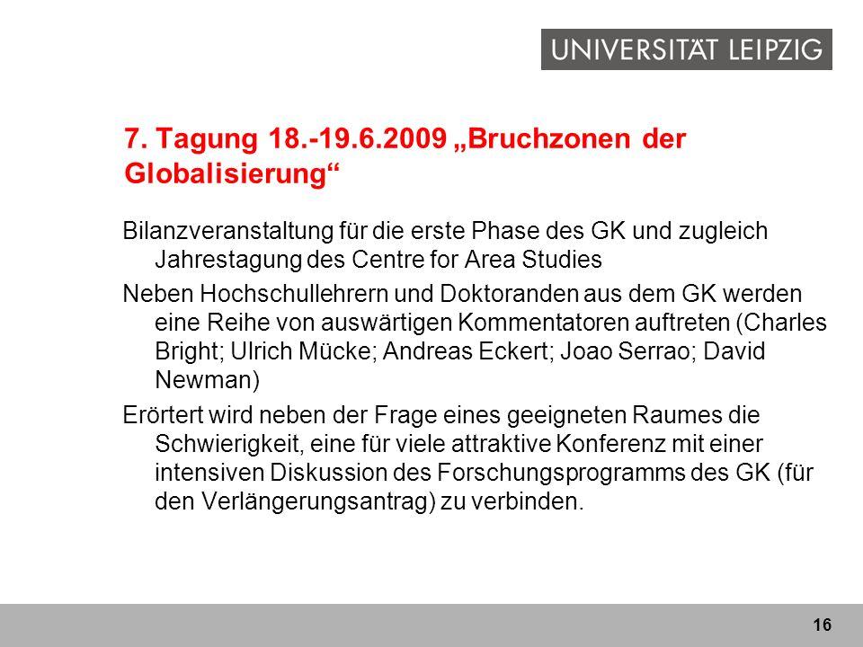 """7. Tagung 18.-19.6.2009 """"Bruchzonen der Globalisierung"""