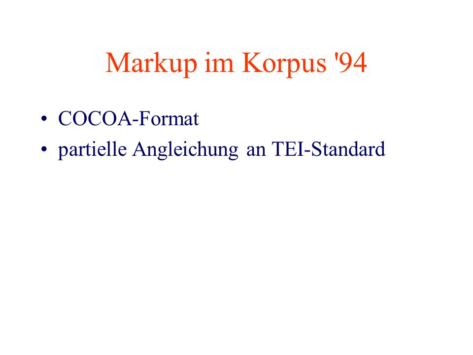 Markup im Korpus 94 COCOA-Format