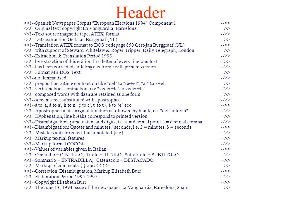 Header<<!--Spanish Newspaper Corpus European Elections 1994 Component 1 -->> <<!--Original text copyright La Vanguardia, Barcelona -->>