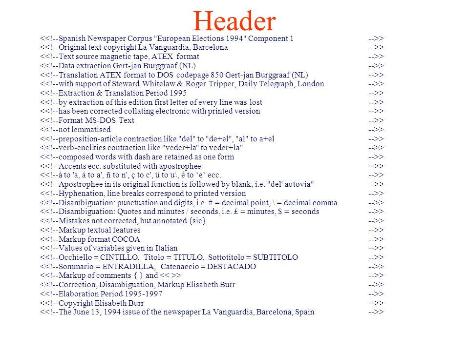 Header <<!--Spanish Newspaper Corpus European Elections 1994 Component 1 -->> <<!--Original text copyright La Vanguardia, Barcelona -->>